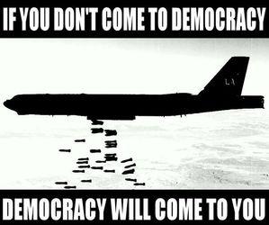 «Если вы не придёте к Демократии, Демократия придёт к вам»